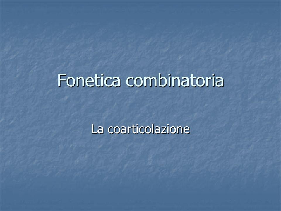 Fonetica combinatoria La coarticolazione