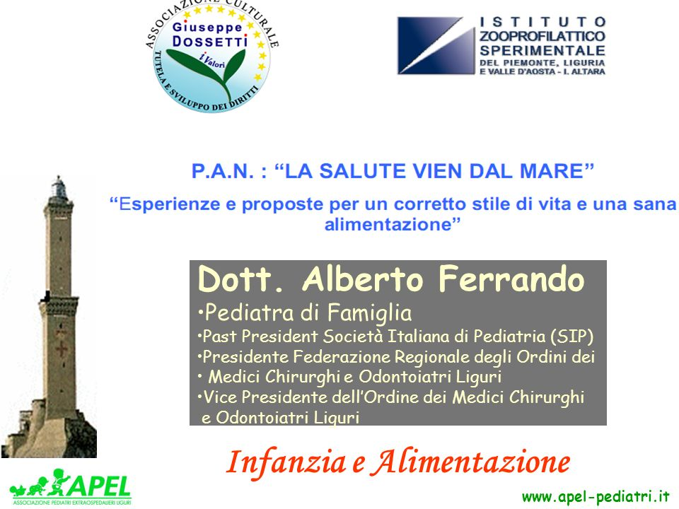 www.apel-pediatri.it Dott. Alberto Ferrando Pediatra di Famiglia Past President Società Italiana di Pediatria (SIP) Presidente Federazione Regionale d