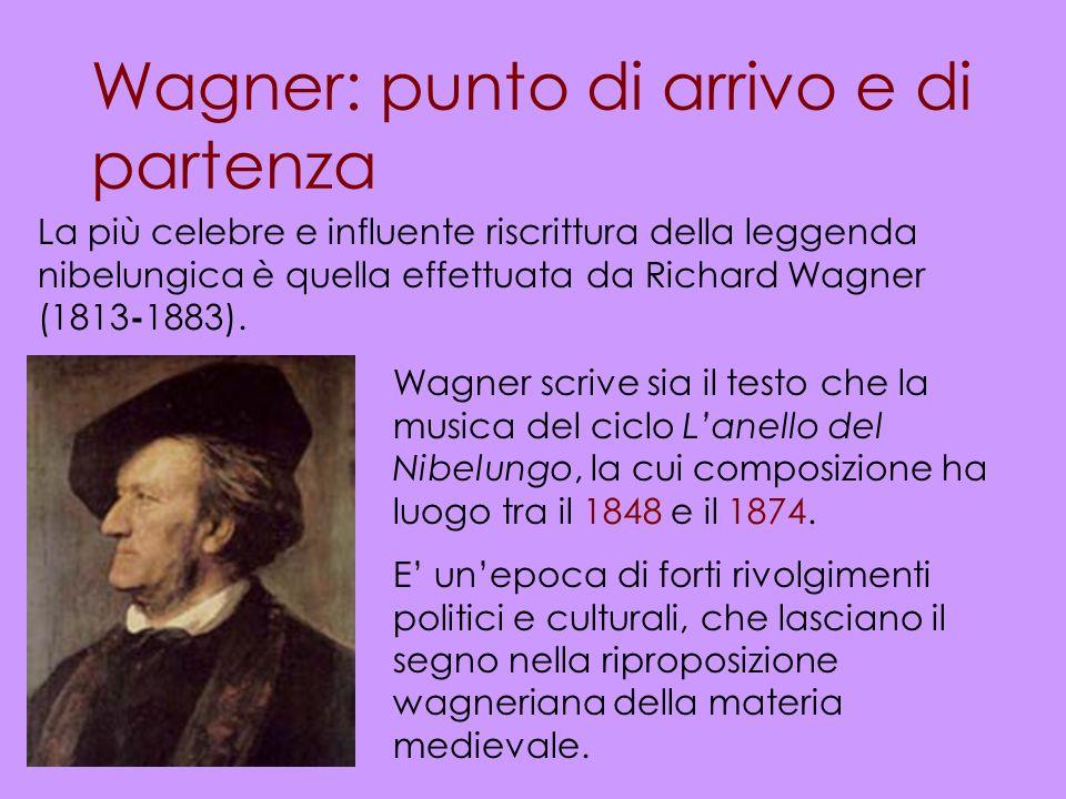 Wagner: punto di arrivo e di partenza La più celebre e influente riscrittura della leggenda nibelungica è quella effettuata da Richard Wagner (1813 -
