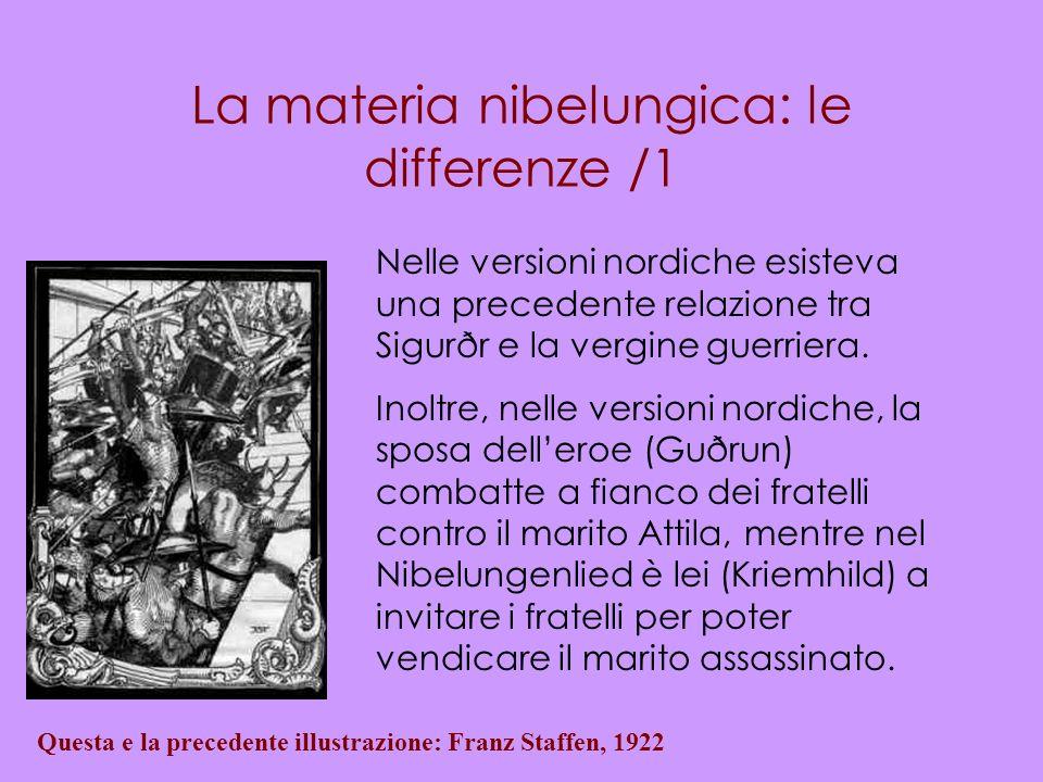 La materia nibelungica: le differenze /1 Questa e la precedente illustrazione: Franz Staffen, 1922 Nelle versioni nordiche esisteva una precedente rel