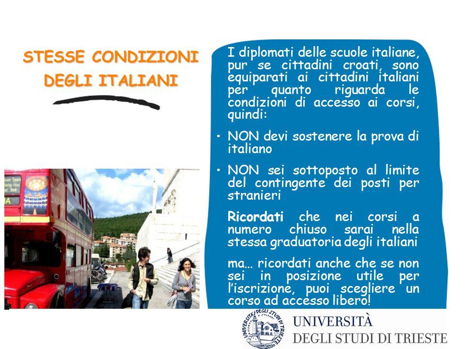 STESSE CONDIZIONI DEGLI ITALIANI I diplomati delle scuole italiane, pur se cittadini croati, sono equiparati ai cittadini italiani per quanto riguarda