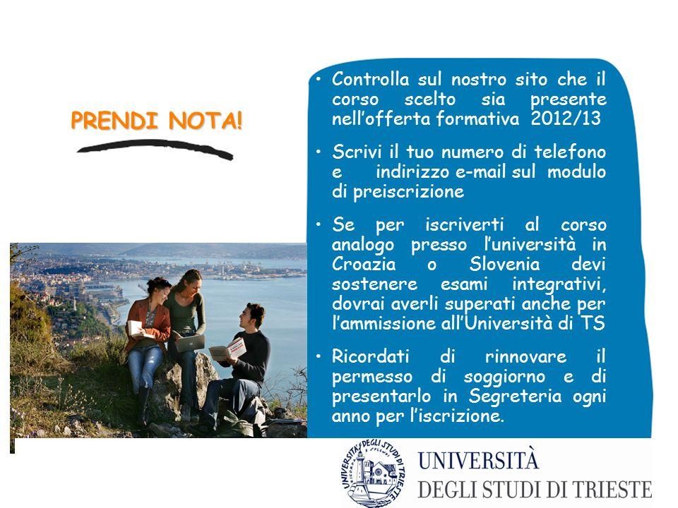PRENDI NOTA! Controlla sul nostro sito che il corso scelto sia presente nellofferta formativa 2012/13 Scrivi il tuo numero di telefono e indirizzo e-m