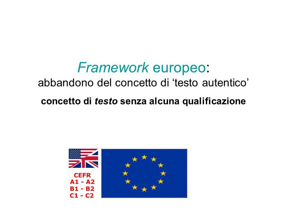 Framework europeo: abbandono del concetto di testo autentico concetto di testo senza alcuna qualificazione