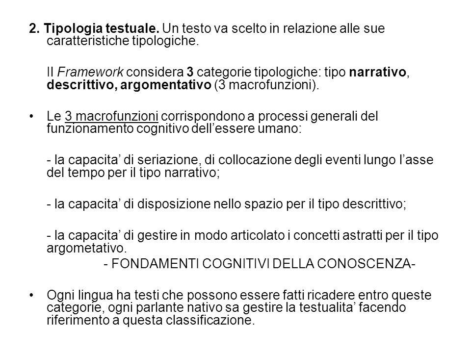 2. Tipologia testuale. Un testo va scelto in relazione alle sue caratteristiche tipologiche. Il Framework considera 3 categorie tipologiche: tipo narr