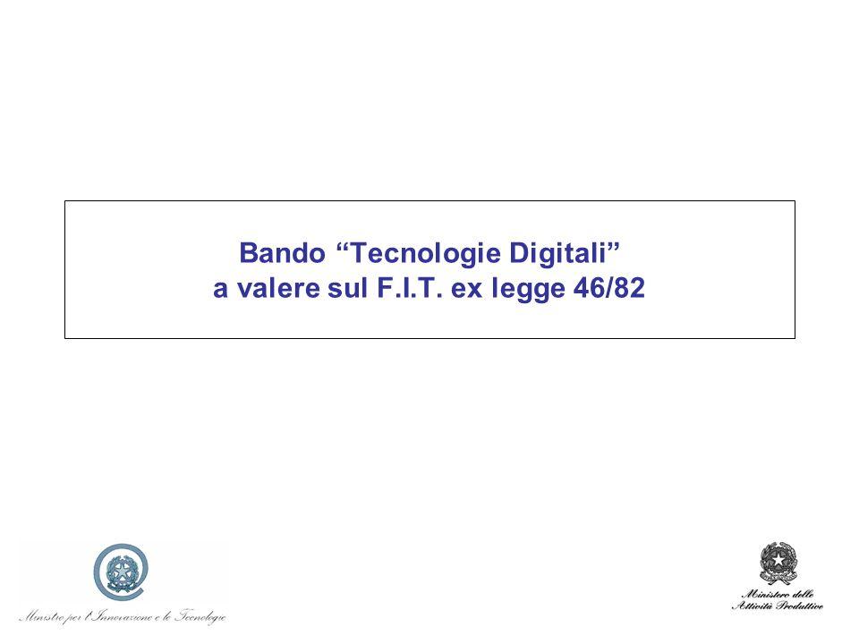Bando Tecnologie Digitali a valere sul F.I.T. ex legge 46/82