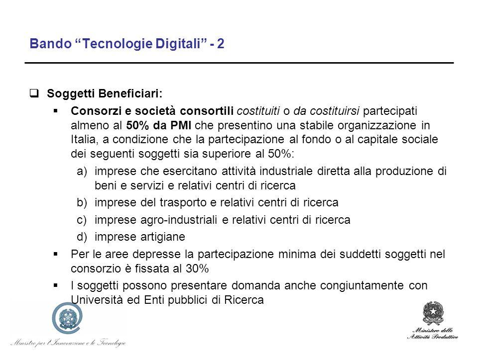 Bando Tecnologie Digitali - 2 Soggetti Beneficiari: Consorzi e società consortili costituiti o da costituirsi partecipati almeno al 50% da PMI che pre
