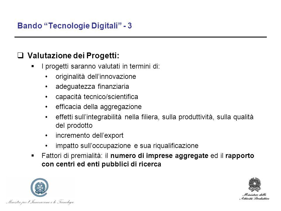 Bando Tecnologie Digitali - 3 Valutazione dei Progetti: I progetti saranno valutati in termini di: originalità dellinnovazione adeguatezza finanziaria
