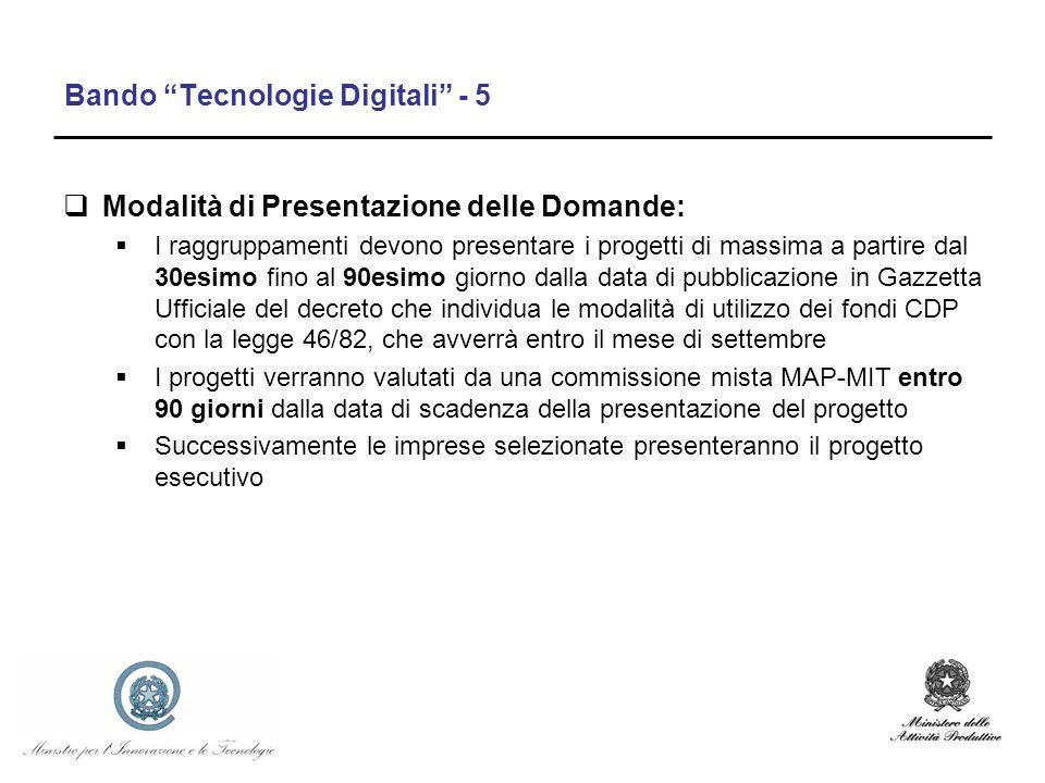 Bando Tecnologie Digitali - 5 Modalità di Presentazione delle Domande: I raggruppamenti devono presentare i progetti di massima a partire dal 30esimo