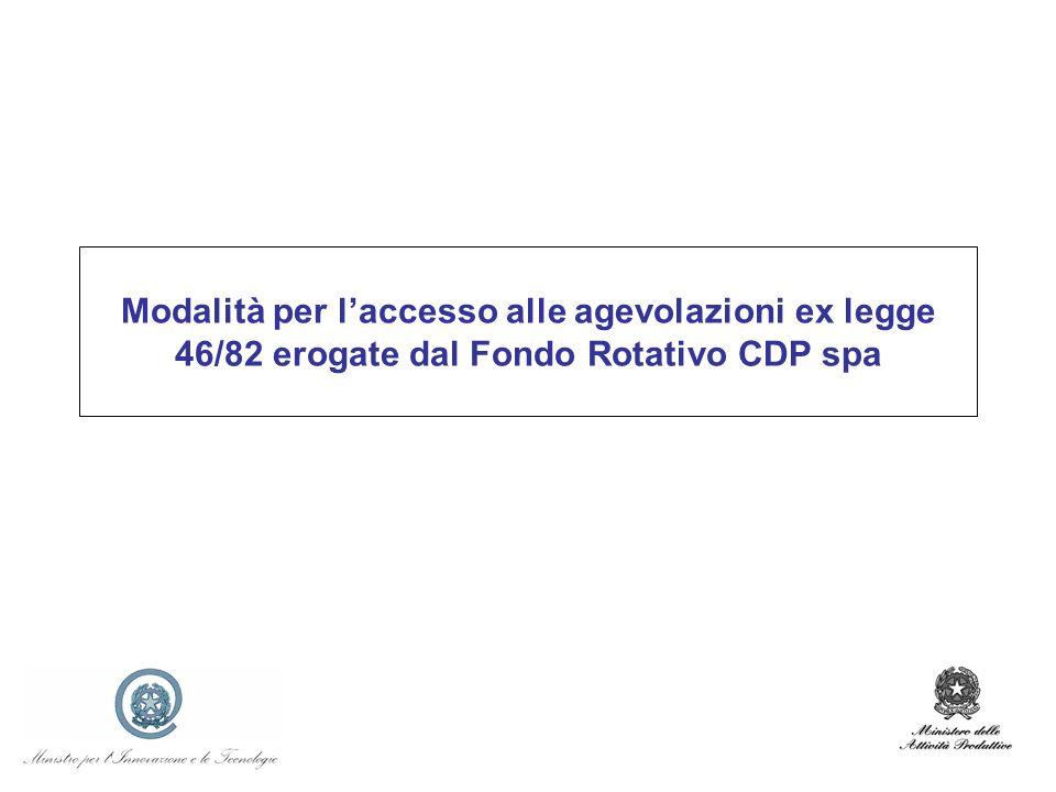 Modalità per laccesso alle agevolazioni ex legge 46/82 erogate dal Fondo Rotativo CDP spa