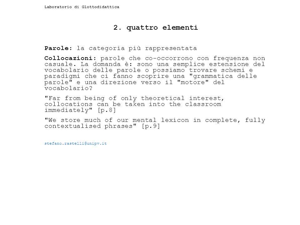 Laboratorio di Glottodidattica 9.le collocazioni are those combinations of words which occurr naturally with grater than random frequency.