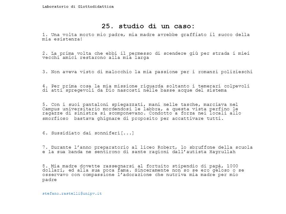 Laboratorio di Glottodidattica 25. studio di un caso: 1.