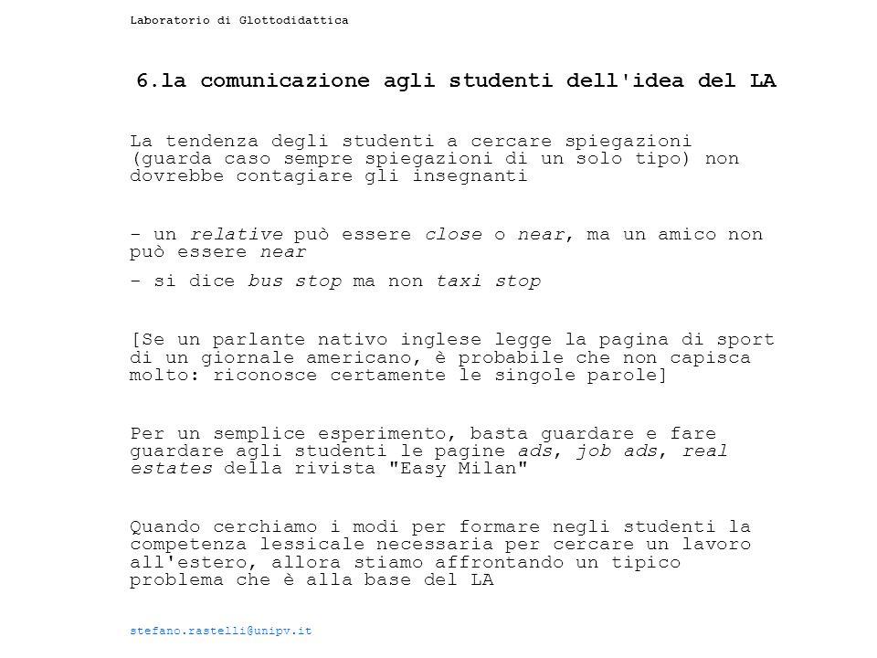 Laboratorio di Glottodidattica 6.la comunicazione agli studenti dell'idea del LA La tendenza degli studenti a cercare spiegazioni (guarda caso sempre