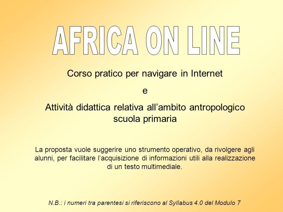 Corso pratico per navigare in Internet e Attività didattica relativa allambito antropologico scuola primaria La proposta vuole suggerire uno strumento