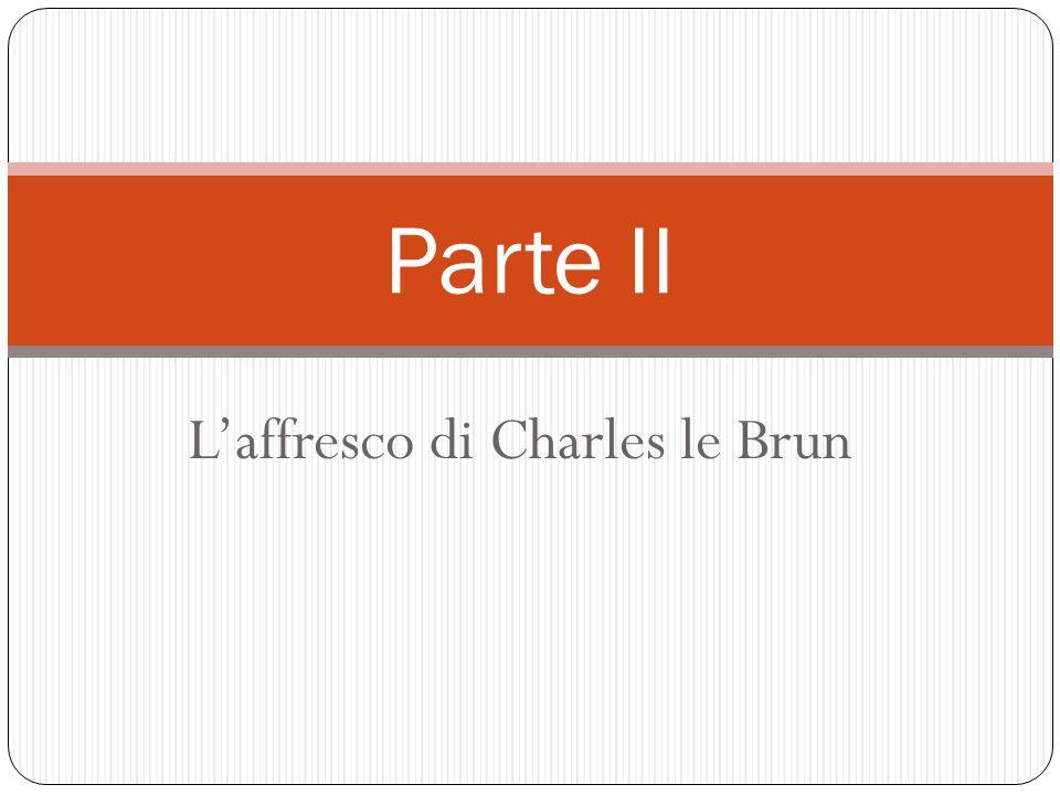 Laffresco di Charles le Brun Parte II