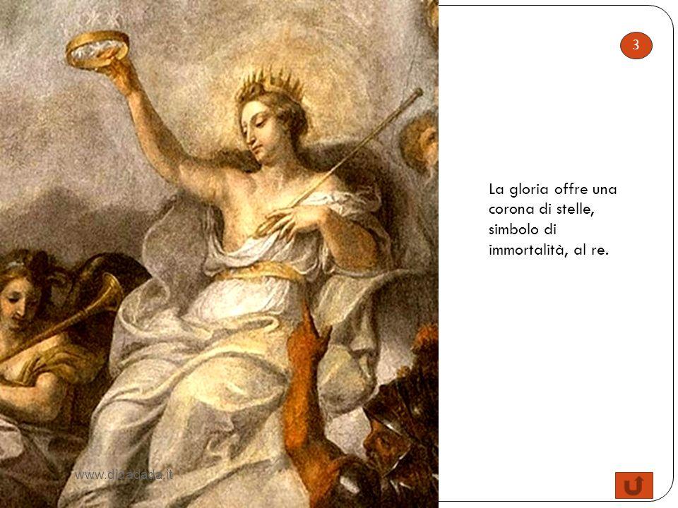 3 La gloria offre una corona di stelle, simbolo di immortalità, al re. www.didadada.it