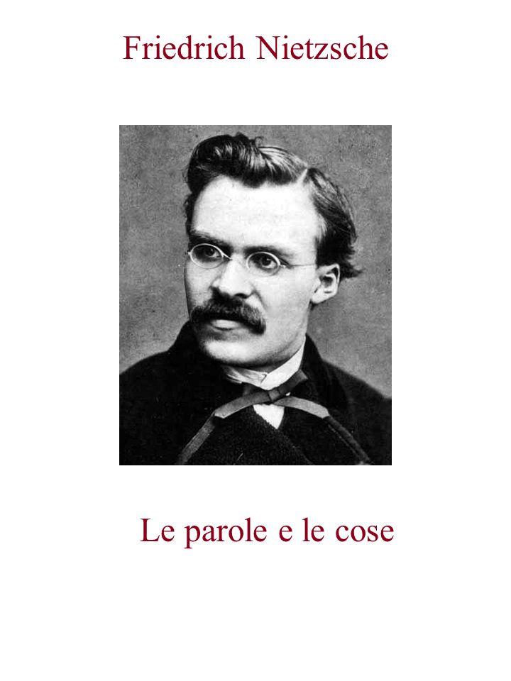 Le parole e le cose Friedrich Nietzsche