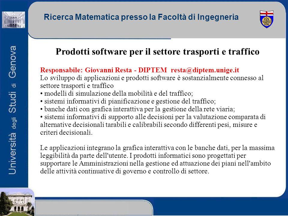 Ricerca Matematica presso la Facoltà di Ingegneria Prodotti software per il settore trasporti e traffico Responsabile: Giovanni Resta - DIPTEM resta@d