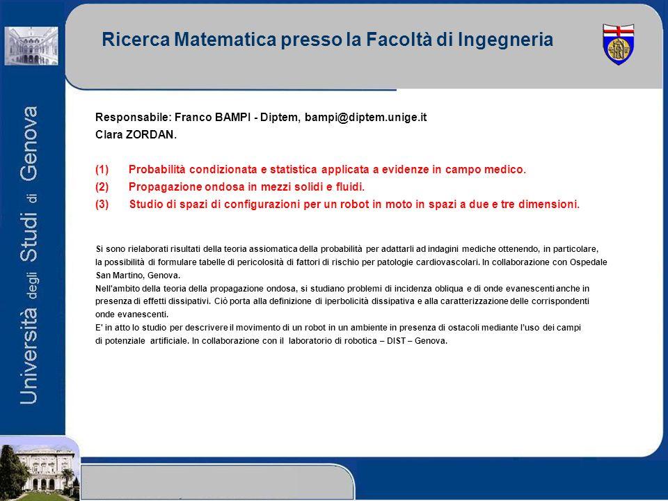 Ricerca Matematica presso la Facoltà di Ingegneria Responsabile: Franco BAMPI - Diptem, bampi@diptem.unige.it Clara ZORDAN. (1)Probabilità condizionat