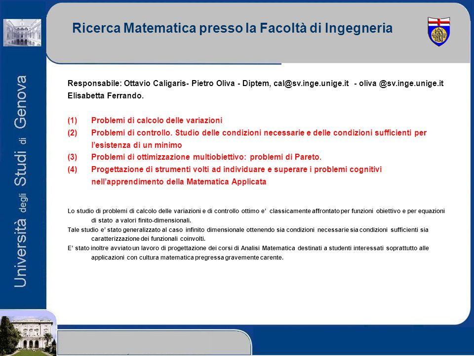 Ricerca Matematica presso la Facoltà di Ingegneria Responsabile: Ottavio Caligaris- Pietro Oliva - Diptem, cal@sv.inge.unige.it - oliva @sv.inge.unige