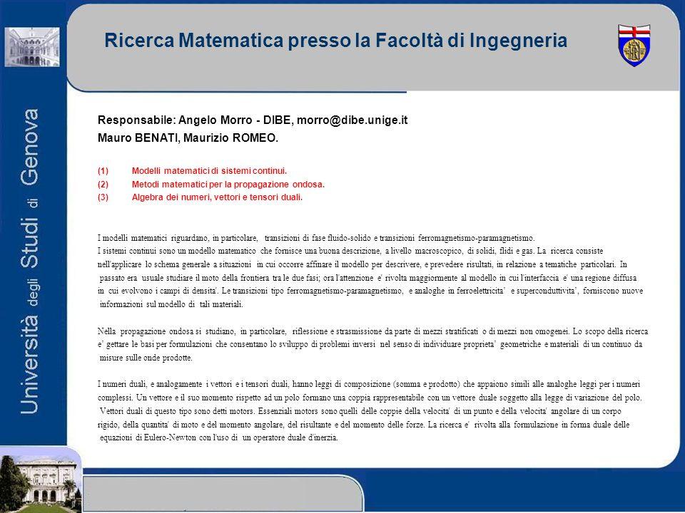Ricerca Matematica presso la Facoltà di Ingegneria Responsabile: Angelo Morro - DIBE, morro@dibe.unige.it Mauro BENATI, Maurizio ROMEO. (1)Modelli mat
