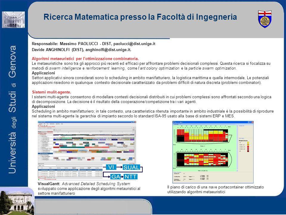 Ricerca Matematica presso la Facoltà di Ingegneria Responsabile: Massimo PAOLUCCI - DIST, paolucci@dist.unige.it Davide ANGHINOLFI (DIST), anghinolfi@