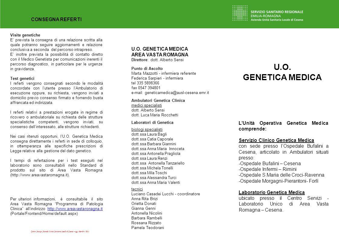 Centro Stampa Azienda Unità Sanitaria Locale di Cesena – agg. dicembre 2011 CONSEGNA REFERTI Visite genetiche E prevista la consegna di una relazione