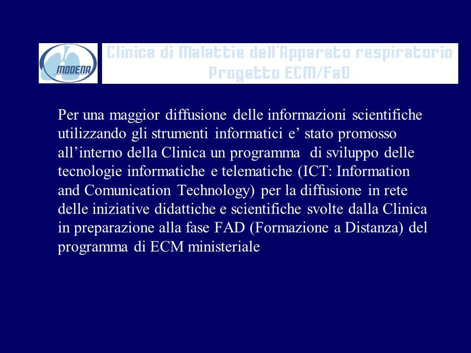 Per una maggior diffusione delle informazioni scientifiche utilizzando gli strumenti informatici e stato promosso allinterno della Clinica un programm