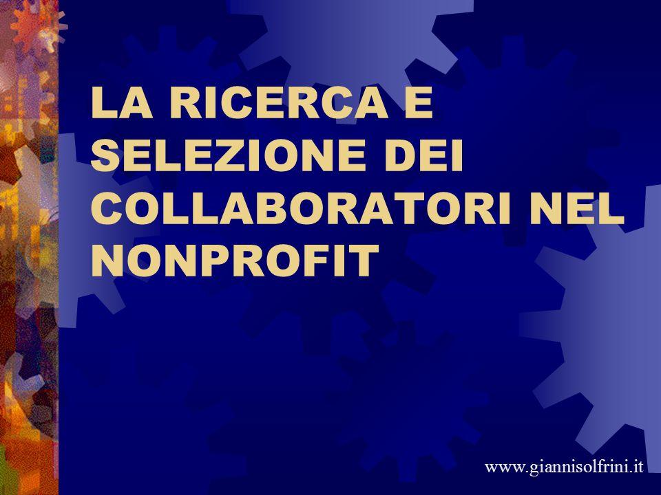 LA RICERCA E SELEZIONE DEI COLLABORATORI NEL NONPROFIT www.giannisolfrini.it