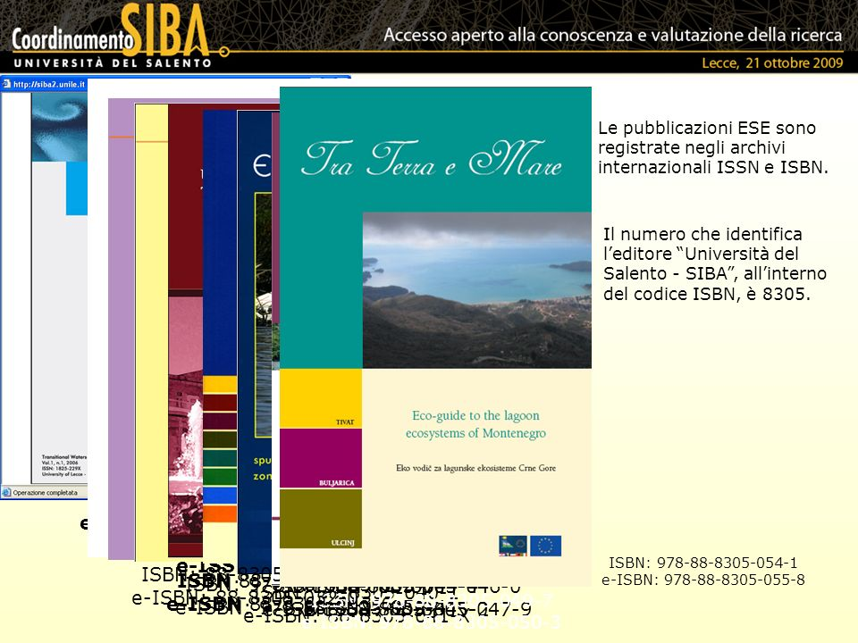 Le pubblicazioni ESE sono registrate negli archivi internazionali ISSN e ISBN.
