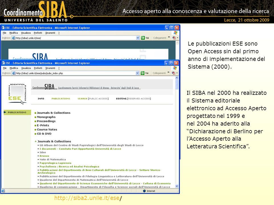 / http://siba2.unile.it/ese/ Le pubblicazioni ESE sono Open Access sin dal primo anno di implementazione del Sistema (2000). Il SIBA nel 2000 ha reali