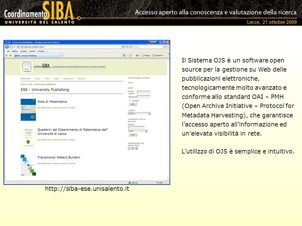 Il Sistema OJS è un software open source per la gestione su Web delle pubblicazioni elettroniche, tecnologicamente molto avanzato e conforme allo stan