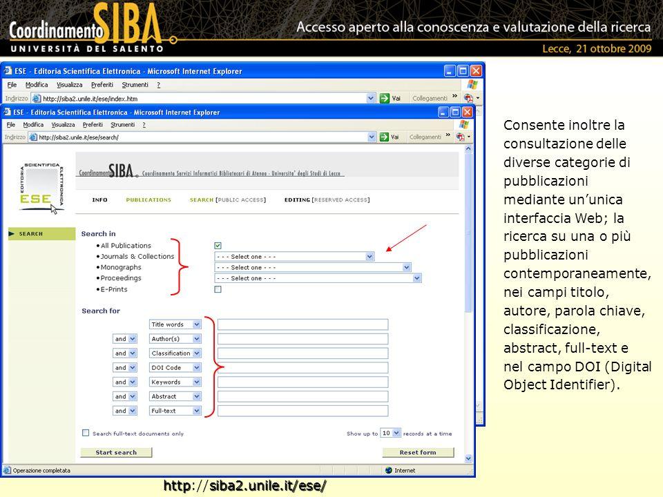 httpsiba2.unile.it/ese/ http://siba2.unile.it/ese/ Consente inoltre la consultazione delle diverse categorie di pubblicazioni mediante ununica interfa