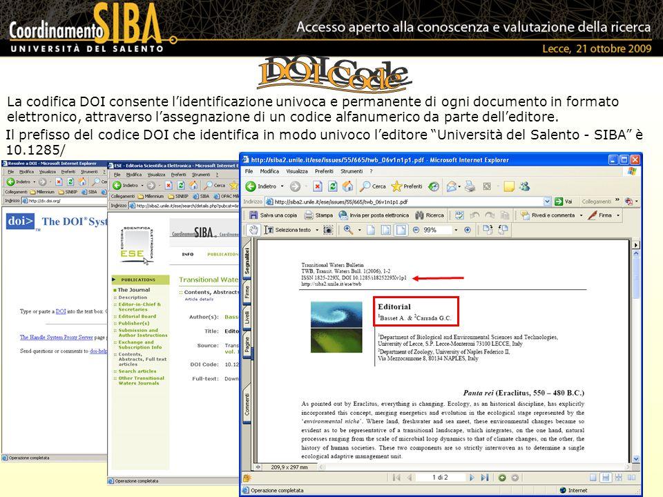 La codifica DOI consente lidentificazione univoca e permanente di ogni documento in formato elettronico, attraverso lassegnazione di un codice alfanum