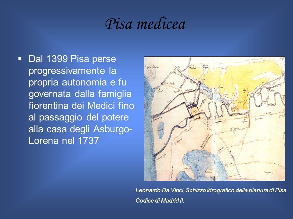 Dal 1399 Pisa perse progressivamente la propria autonomia e fu governata dalla famiglia fiorentina dei Medici fino al passaggio del potere alla casa d