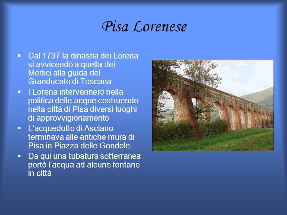 Pisa Lorenese Dal 1737 la dinastia dei Lorena si avvicendò a quella dei Medici alla guida del Granducato di Toscana I Lorena intervennero nella politi