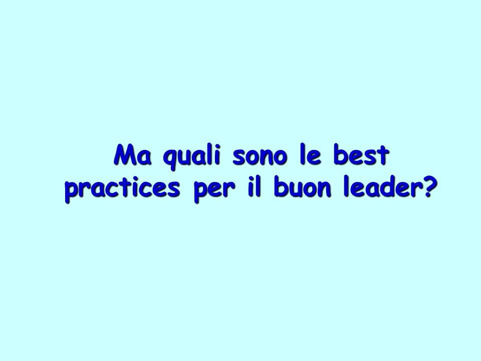 Ma quali sono le best practices per il buon leader?