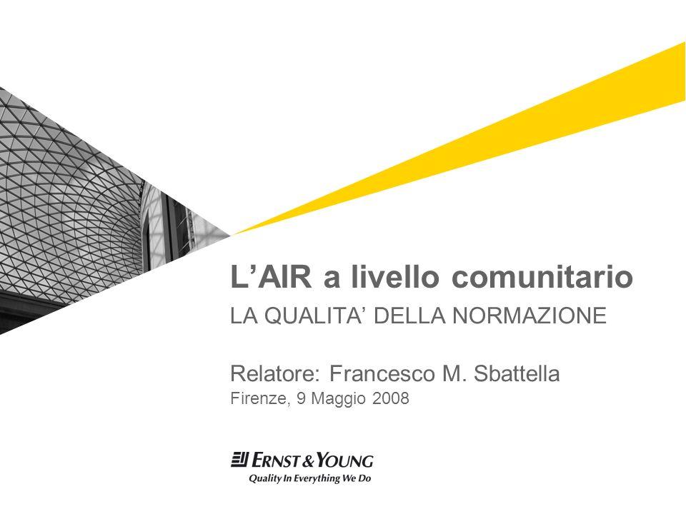 LAIR a livello comunitario LA QUALITA DELLA NORMAZIONE Relatore: Francesco M.