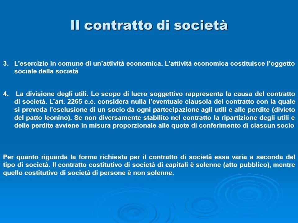 Il contratto di società 3. Lesercizio in comune di unattività economica. Lattività economica costituisce loggetto sociale della società 4. La division
