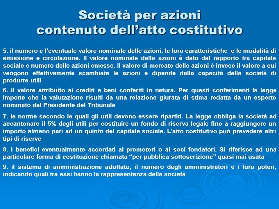 Società per azioni contenuto dellatto costitutivo 5. il numero e leventuale valore nominale delle azioni, le loro caratteristiche e le modalità di emi