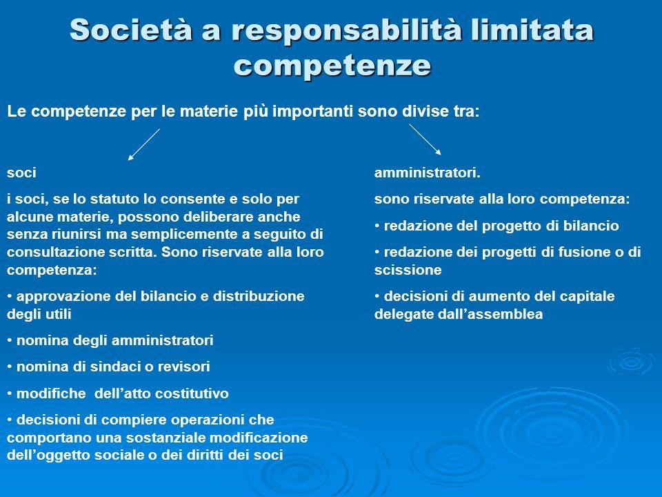 Società a responsabilità limitata competenze Le competenze per le materie più importanti sono divise tra: soci i soci, se lo statuto lo consente e sol