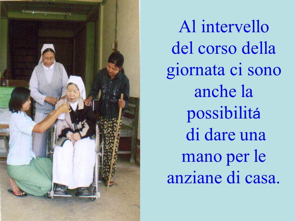Al intervello del corso della giornata ci sono anche la possibilit á di dare una mano per le anziane di casa.