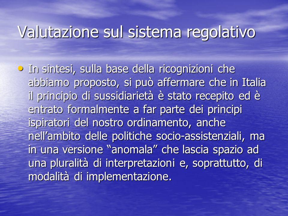 Valutazione sul sistema regolativo In sintesi, sulla base della ricognizioni che abbiamo proposto, si può affermare che in Italia il principio di suss