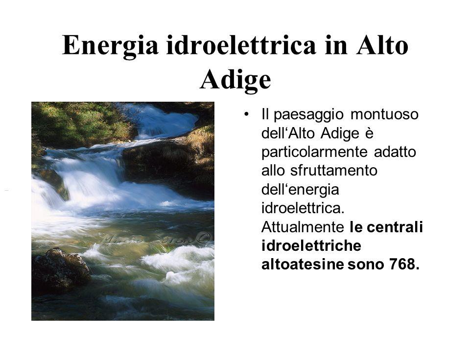 Energia idroelettrica in Alto Adige Il paesaggio montuoso dellAlto Adige è particolarmente adatto allo sfruttamento dellenergia idroelettrica. Attualm