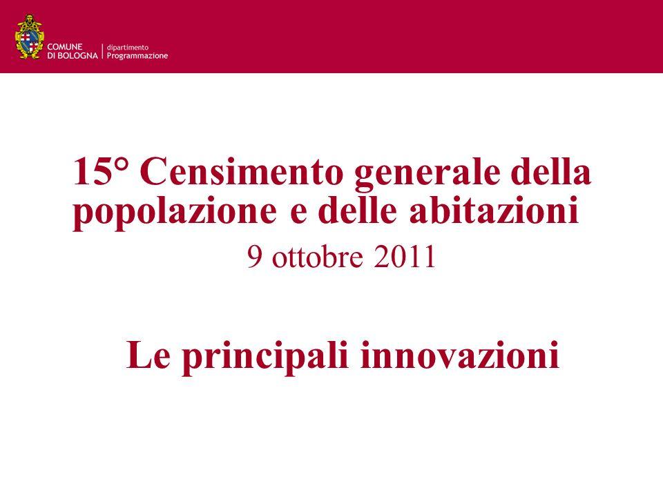 15° Censimento generale della popolazione e delle abitazioni 9 ottobre 2011 Le principali innovazioni
