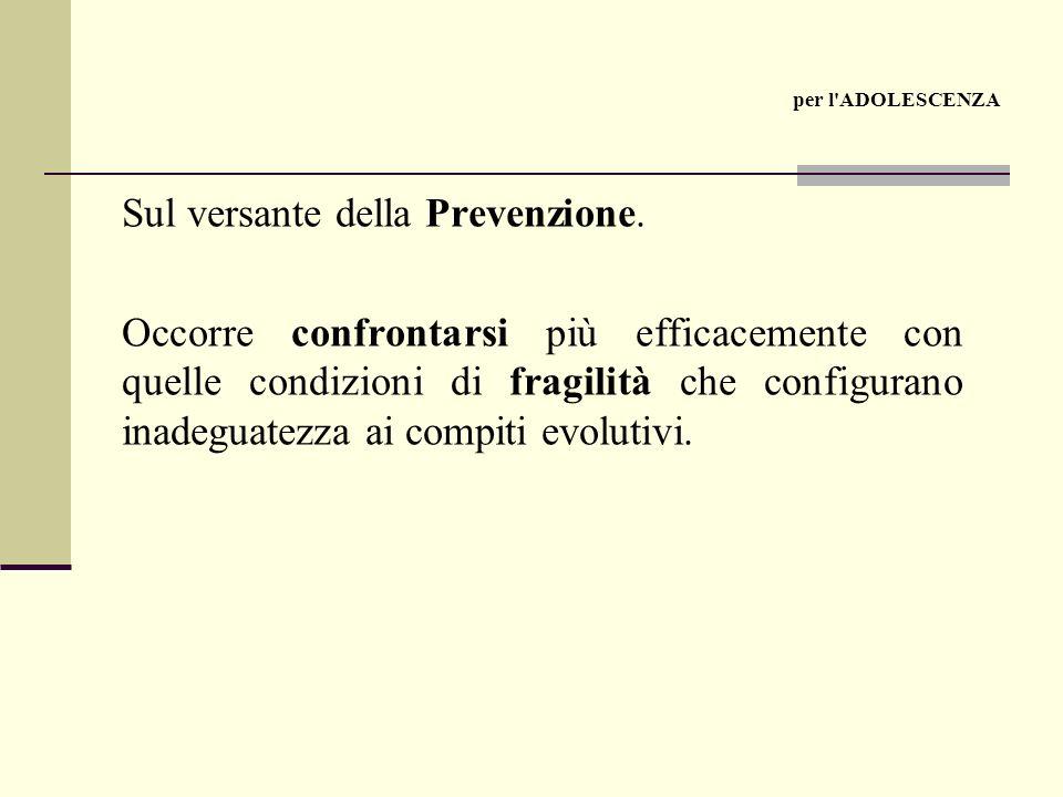 Sul versante della Prevenzione.