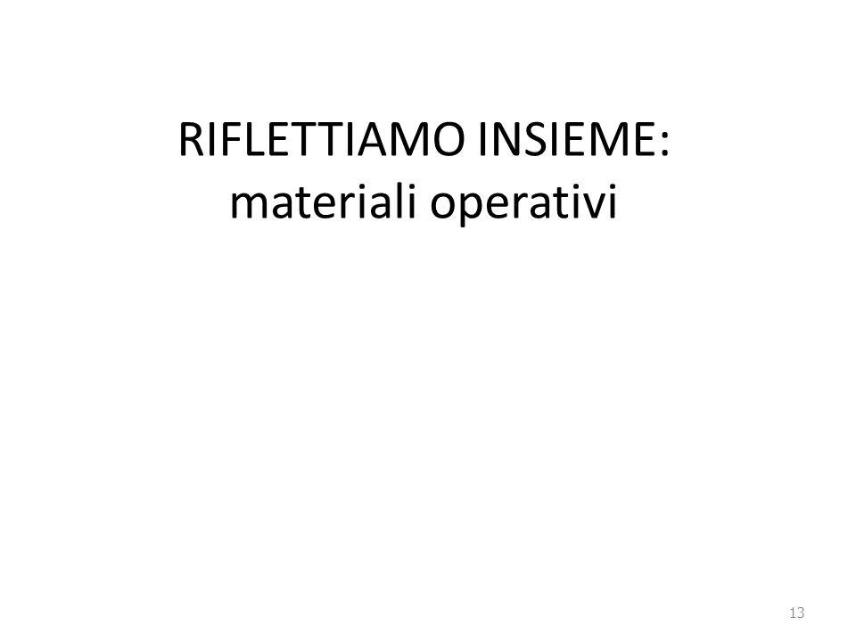 RIFLETTIAMO INSIEME: materiali operativi 13