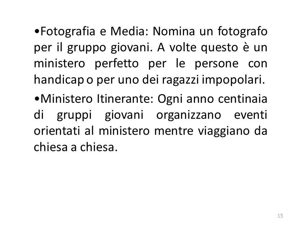 Fotografia e Media: Nomina un fotografo per il gruppo giovani.