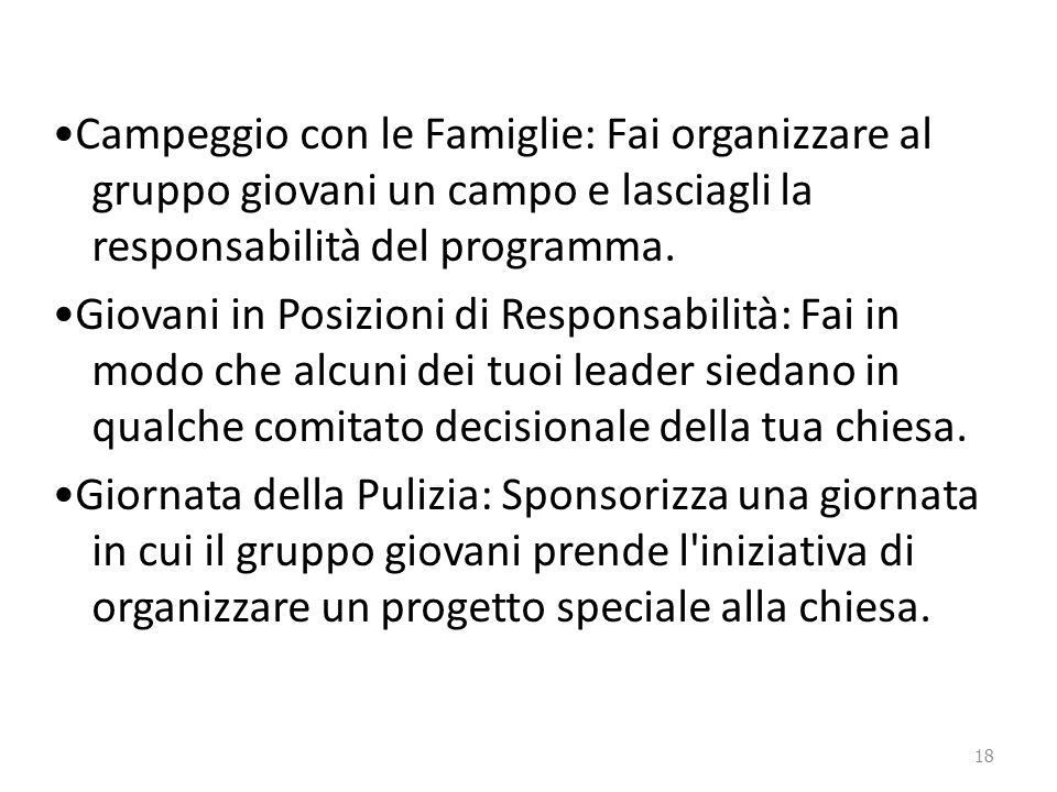 Campeggio con le Famiglie: Fai organizzare al gruppo giovani un campo e lasciagli la responsabilità del programma.