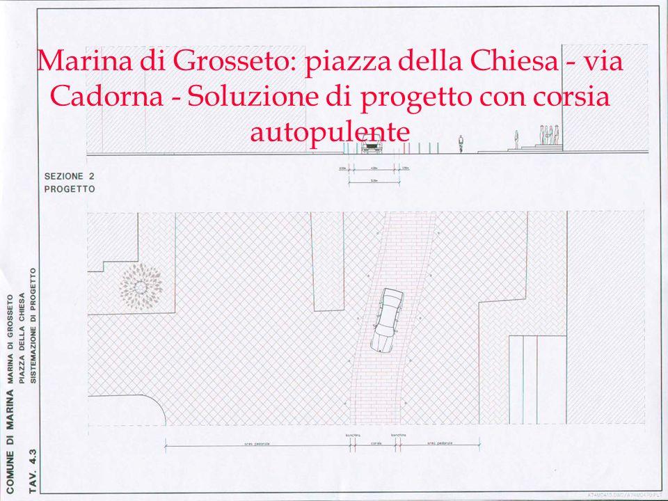Marina di Grosseto: piazza della Chiesa - via Cadorna - Soluzione di progetto con corsia autopulente