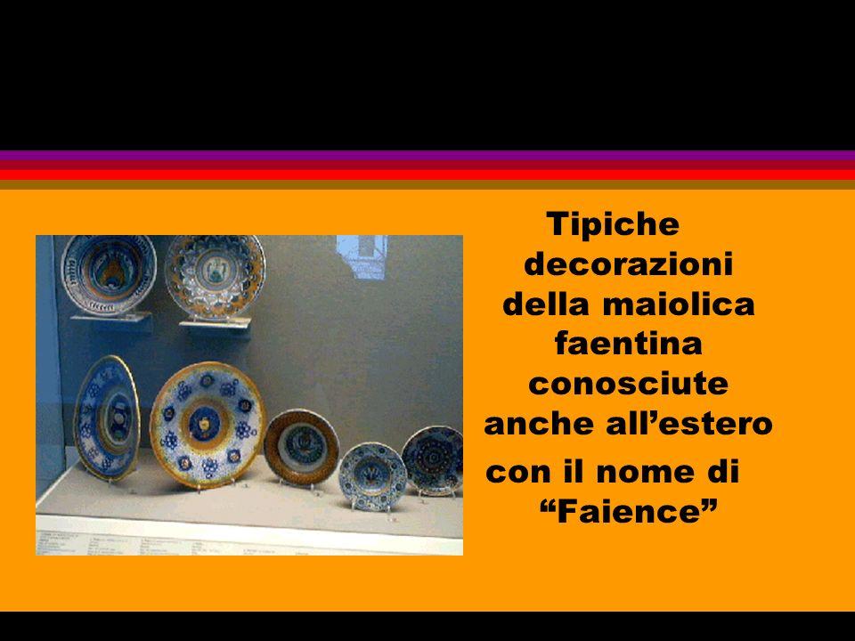 Tipiche decorazioni della maiolica faentina conosciute anche allestero con il nome di Faience
